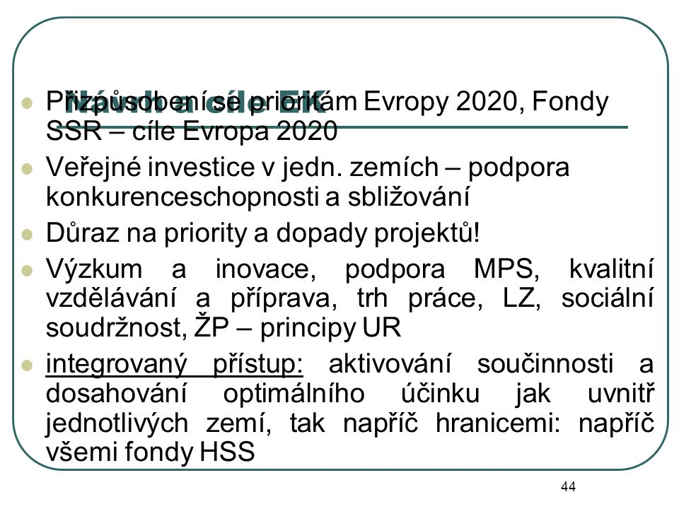 Návrh a cíle EK Přizpůsobení se prioritám Evropy 2020, Fondy SSR – cíle Evropa 2020.