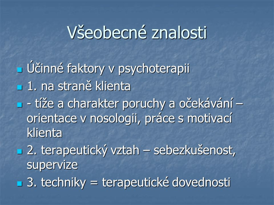 Všeobecné znalosti Účinné faktory v psychoterapii 1. na straně klienta
