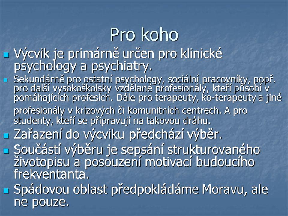 Pro koho Výcvik je primárně určen pro klinické psychology a psychiatry.