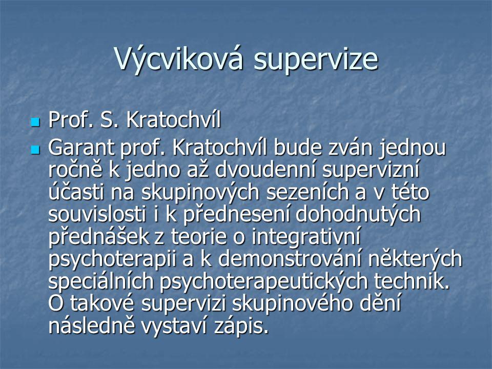 Výcviková supervize Prof. S. Kratochvíl