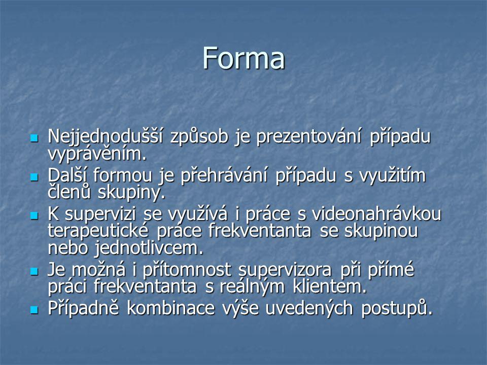 Forma Nejjednodušší způsob je prezentování případu vyprávěním.