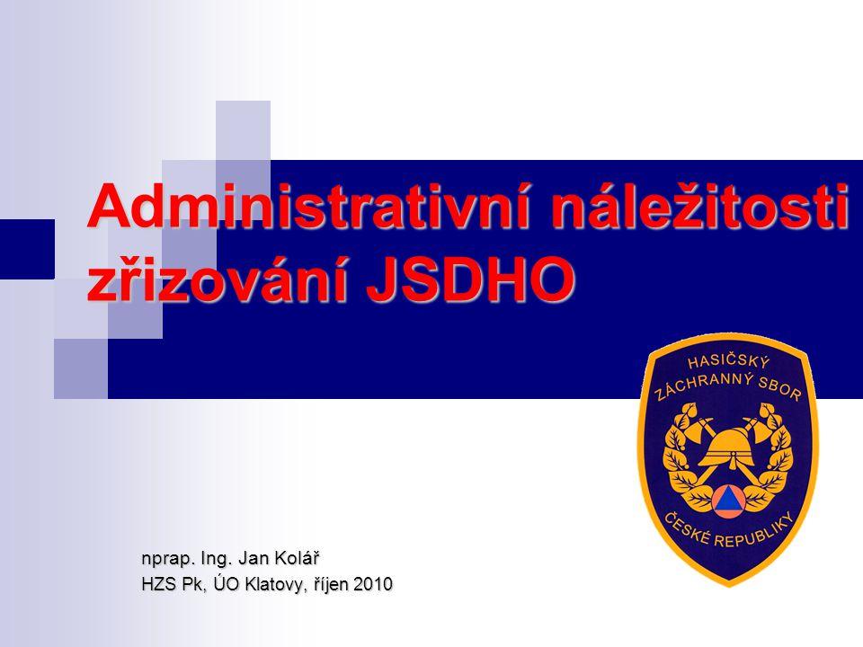 Administrativní náležitosti zřizování JSDHO