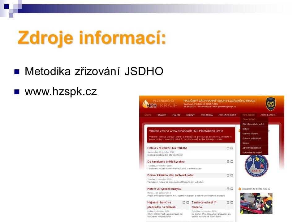 Zdroje informací: Metodika zřizování JSDHO www.hzspk.cz