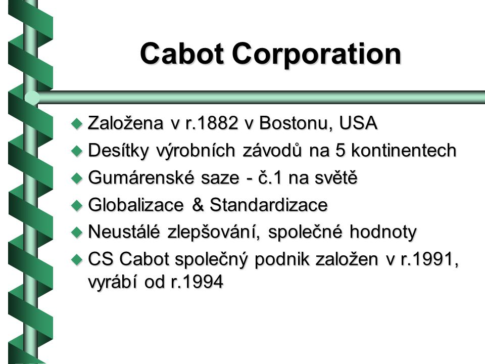 Cabot Corporation Založena v r.1882 v Bostonu, USA