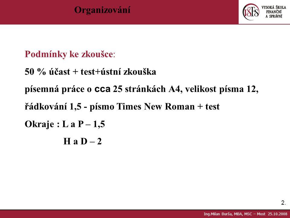 50 % účast + test+ústní zkouška