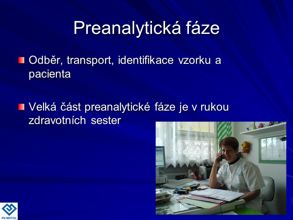 Preanalytická fáze Odběr, transport, identifikace vzorku a pacienta