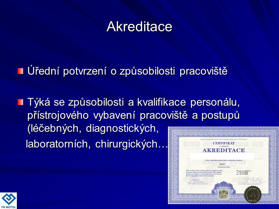 Akreditace Úřední potvrzení o způsobilosti pracoviště