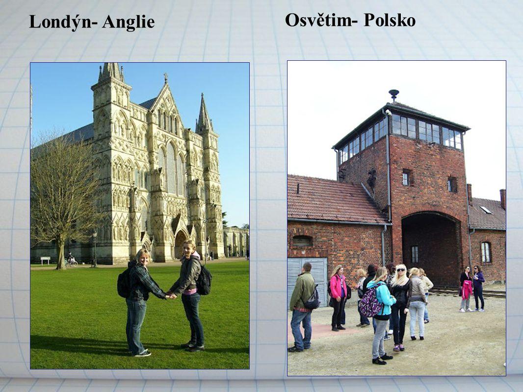 Londýn- Anglie Osvětim- Polsko