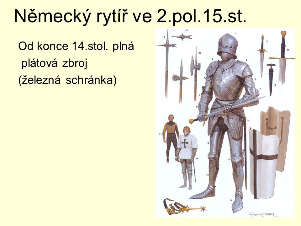 Německý rytíř ve 2.pol.15.st. Od konce 14.stol. plná plátová zbroj