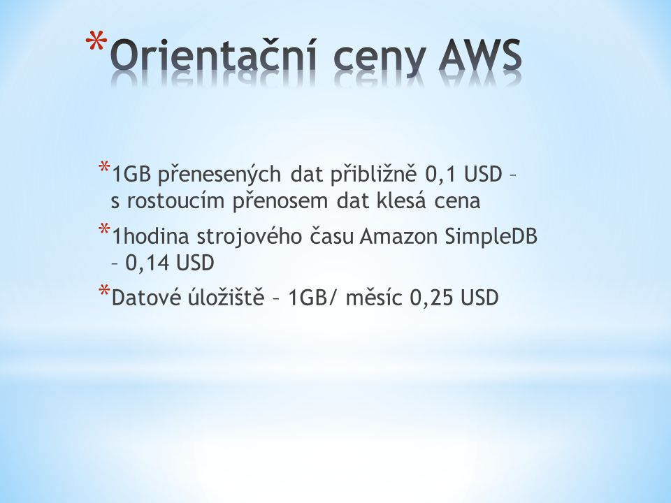 Orientační ceny AWS 1GB přenesených dat přibližně 0,1 USD – s rostoucím přenosem dat klesá cena.