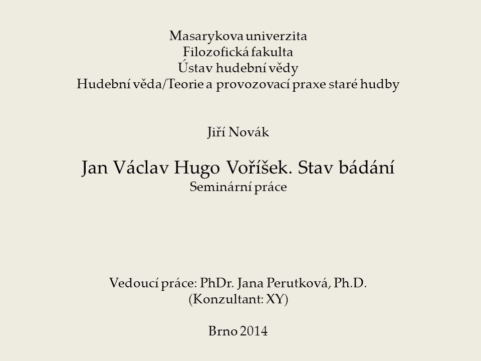 Jan Václav Hugo Voříšek. Stav bádání