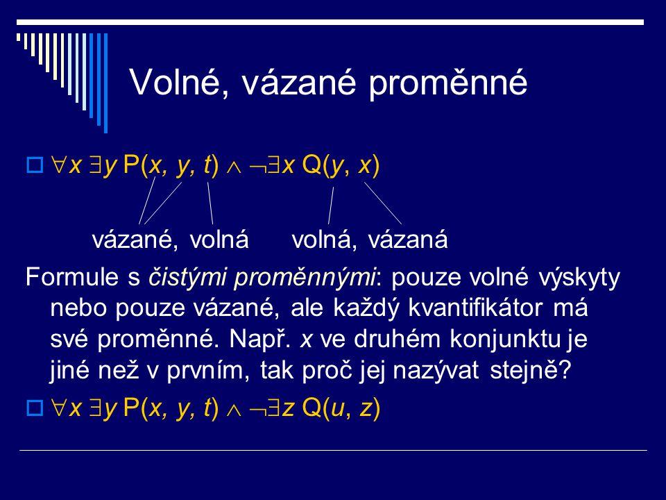 Volné, vázané proměnné x y P(x, y, t)  x Q(y, x)