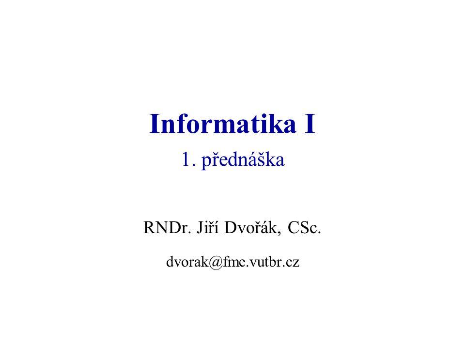 Informatika I 1. přednáška