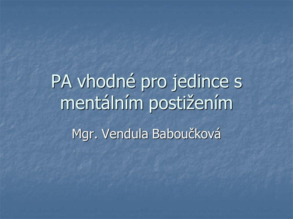 PA vhodné pro jedince s mentálním postižením