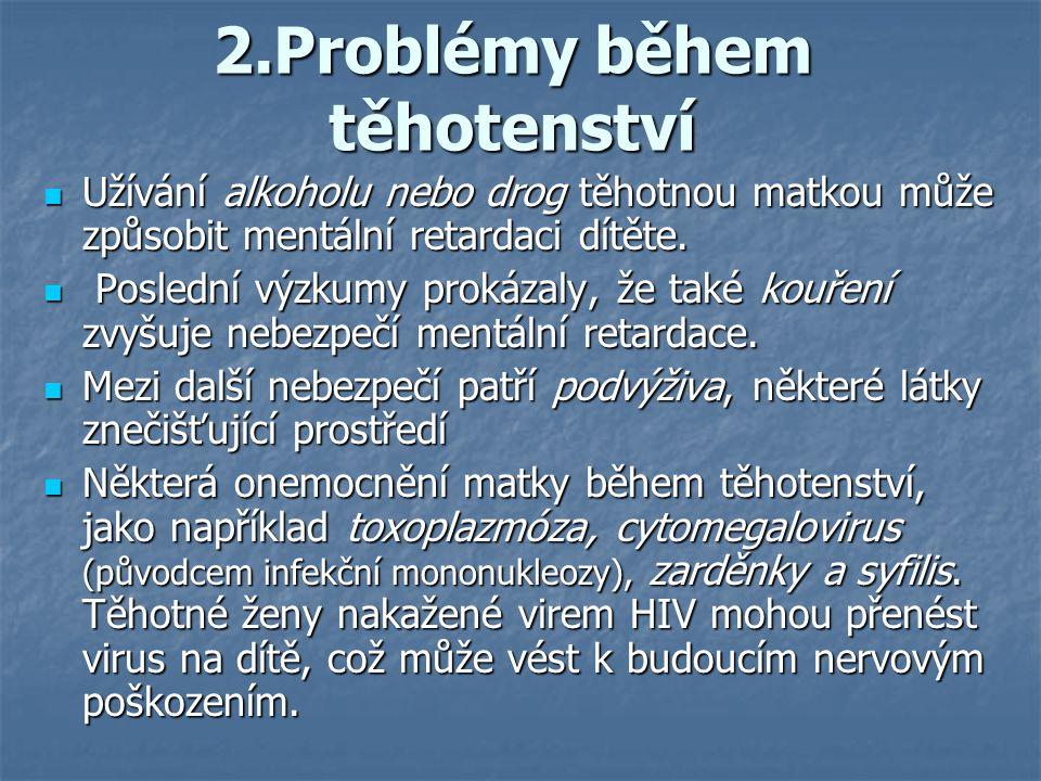 2.Problémy během těhotenství