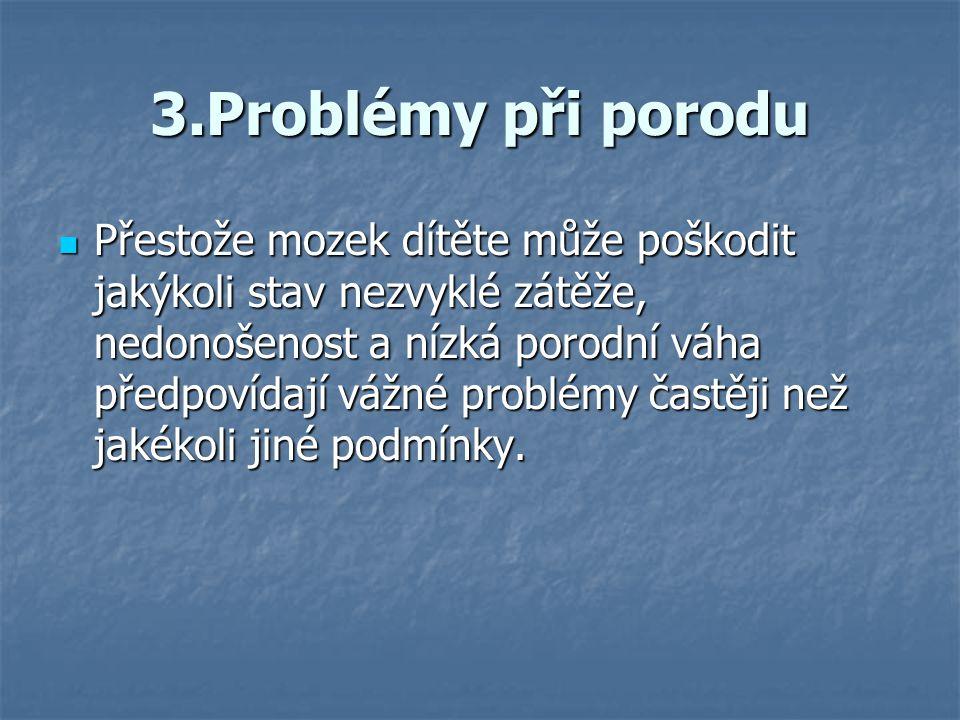 3.Problémy při porodu