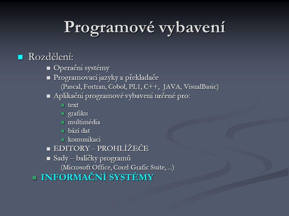 Programové vybavení Rozdělení: INFORMAČNÍ SYSTÉMY Operační systémy