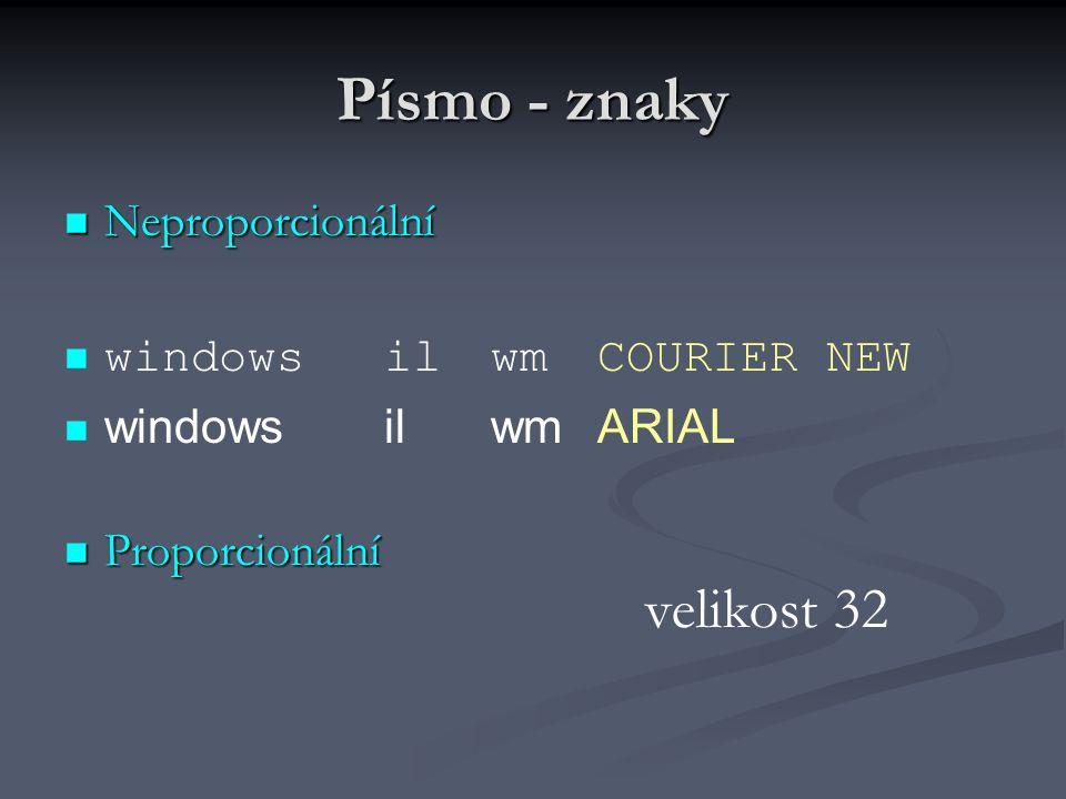 Písmo - znaky velikost 32 Neproporcionální windows il wm COURIER NEW