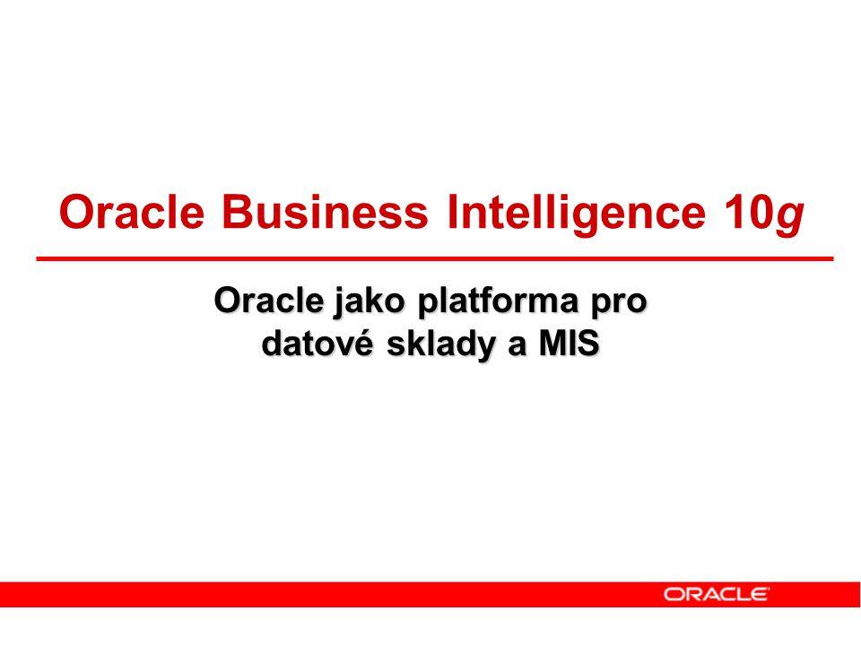 Oracle Business Intelligence 10g Oracle jako platforma pro