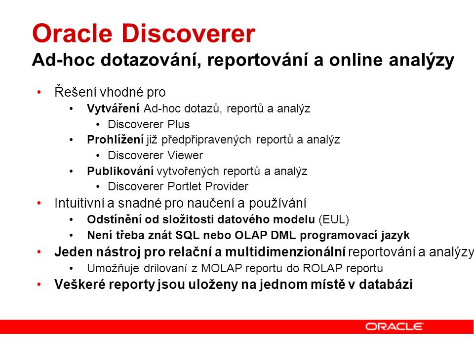 Oracle Discoverer Ad-hoc dotazování, reportování a online analýzy