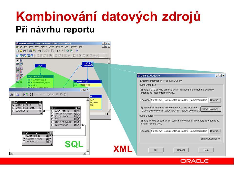 Kombinování datových zdrojů Při návrhu reportu