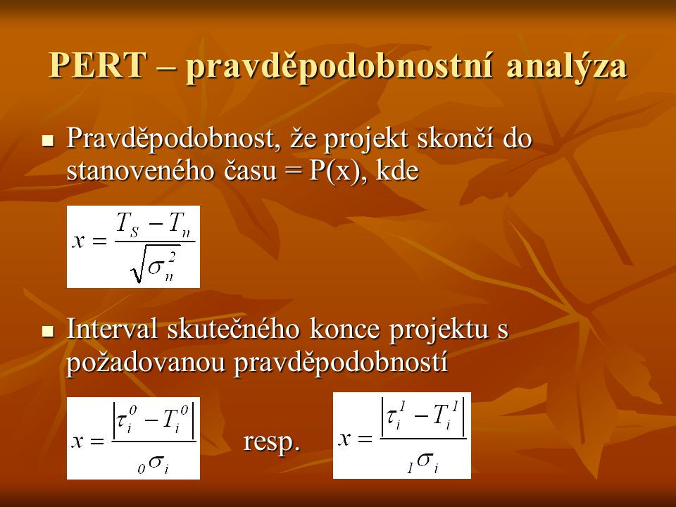 PERT – pravděpodobnostní analýza