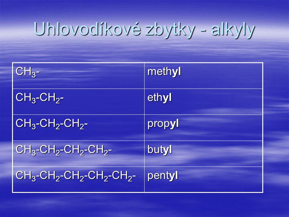 Uhlovodíkové zbytky - alkyly