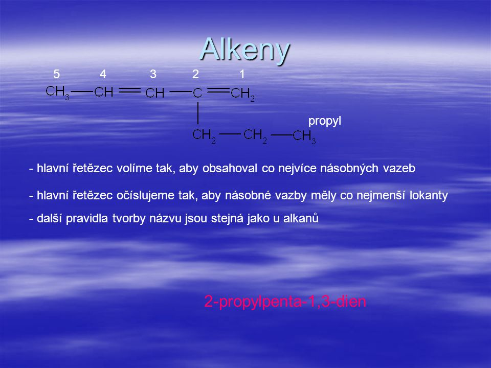 Alkeny 2-propylpenta-1,3-dien 5 4 3 2 1 propyl