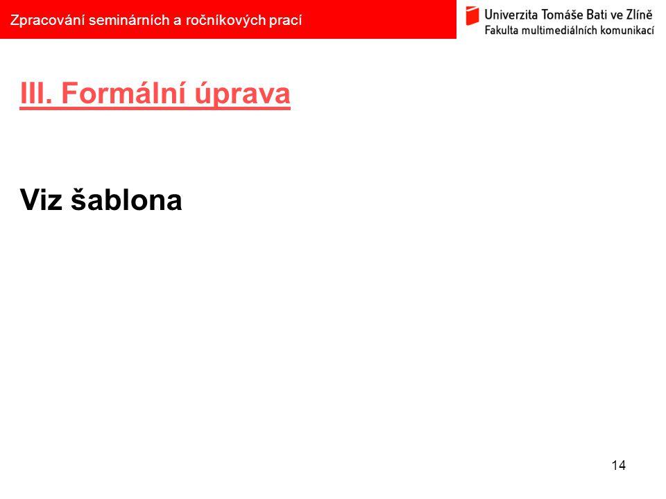 III. Formální úprava Viz šablona