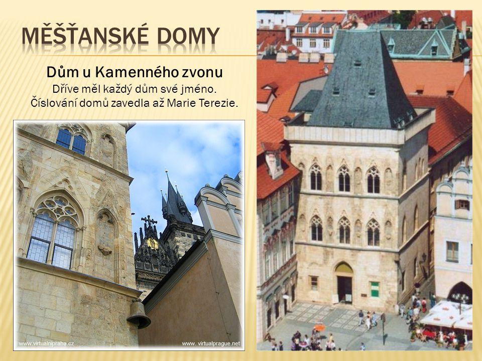 Měšťanské domy Dům u Kamenného zvonu Dříve měl každý dům své jméno.