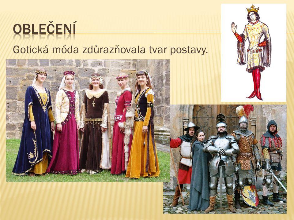 oblečení Gotická móda zdůrazňovala tvar postavy.
