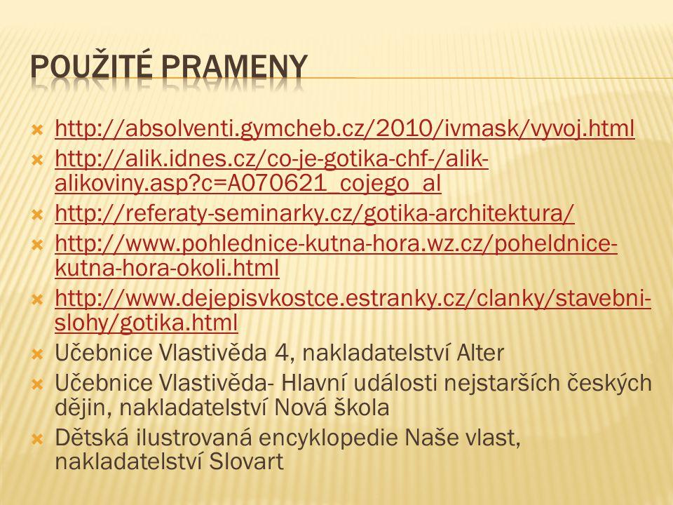 Použité prameny http://absolventi.gymcheb.cz/2010/ivmask/vyvoj.html