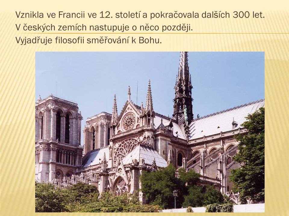 Vznikla ve Francii ve 12. století a pokračovala dalších 300 let
