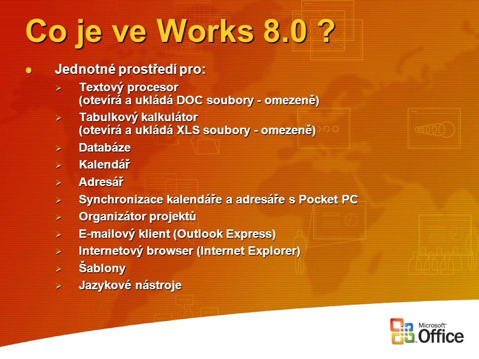 Co je ve Works 8.0 Jednotné prostředí pro: