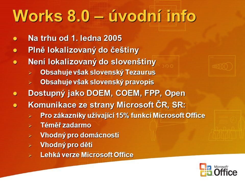 Works 8.0 – úvodní info Na trhu od 1. ledna 2005