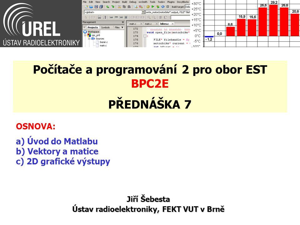 Počítače a programování 2 pro obor EST BPC2E PŘEDNÁŠKA 7