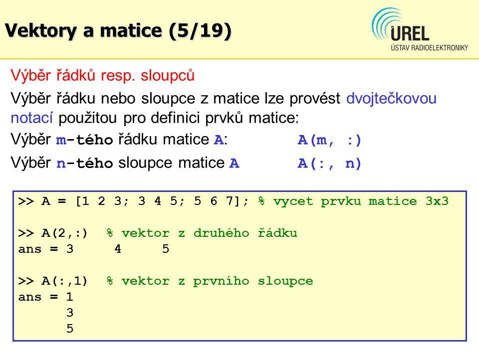 Vektory a matice (5/19) Výběr řádků resp. sloupců