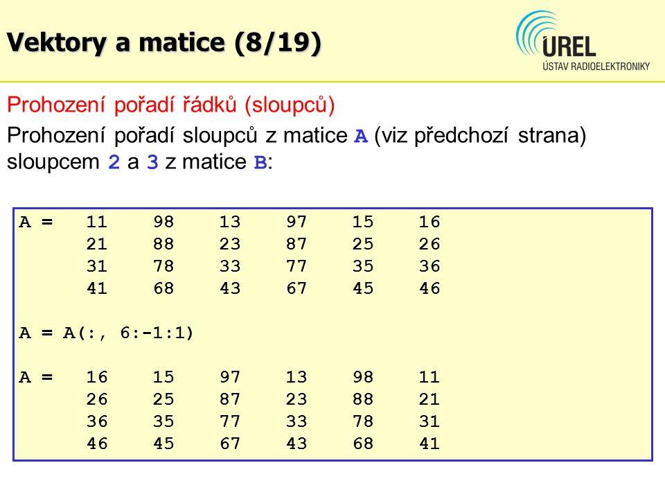 Vektory a matice (8/19) Prohození pořadí řádků (sloupců)