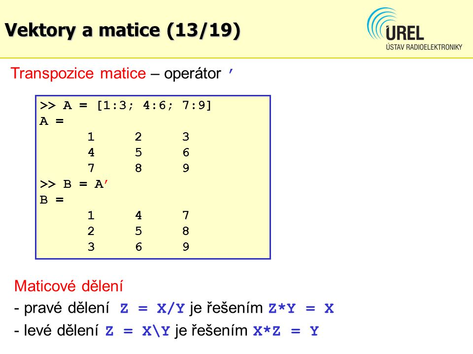 Vektory a matice (13/19) Transpozice matice – operátor '