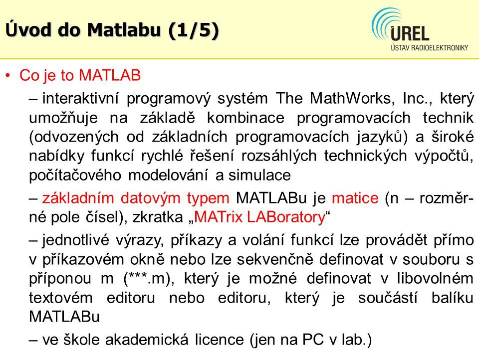 Úvod do Matlabu (1/5) Co je to MATLAB