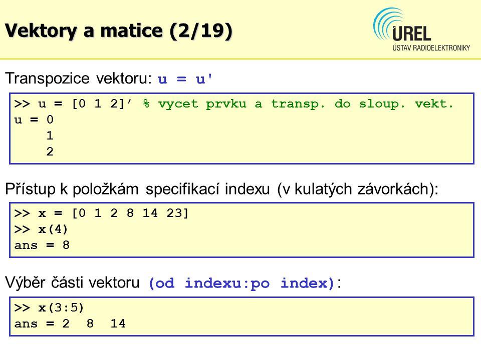Vektory a matice (2/19) Transpozice vektoru: u = u