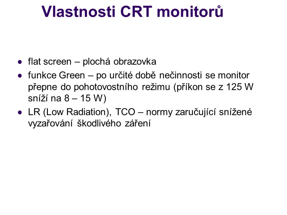 Vlastnosti CRT monitorů