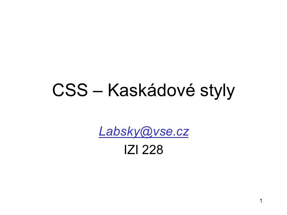 CSS – Kaskádové styly Labsky@vse.cz IZI 228
