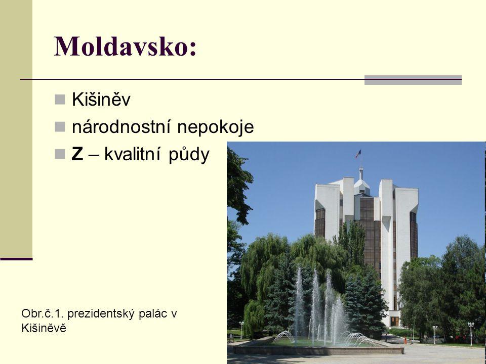 Moldavsko: Kišiněv národnostní nepokoje Z – kvalitní půdy