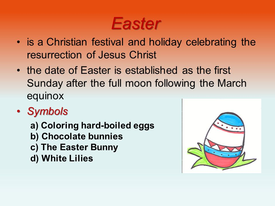 Easter is a Christian festival and holiday celebrating the resurrection of Jesus Christ.