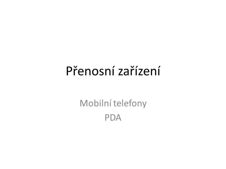 Přenosní zařízení Mobilní telefony PDA
