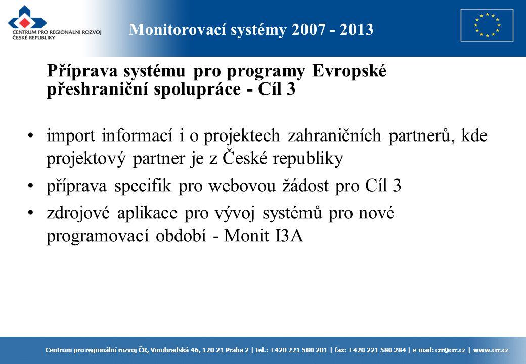 Příprava systému pro programy Evropské přeshraniční spolupráce - Cíl 3