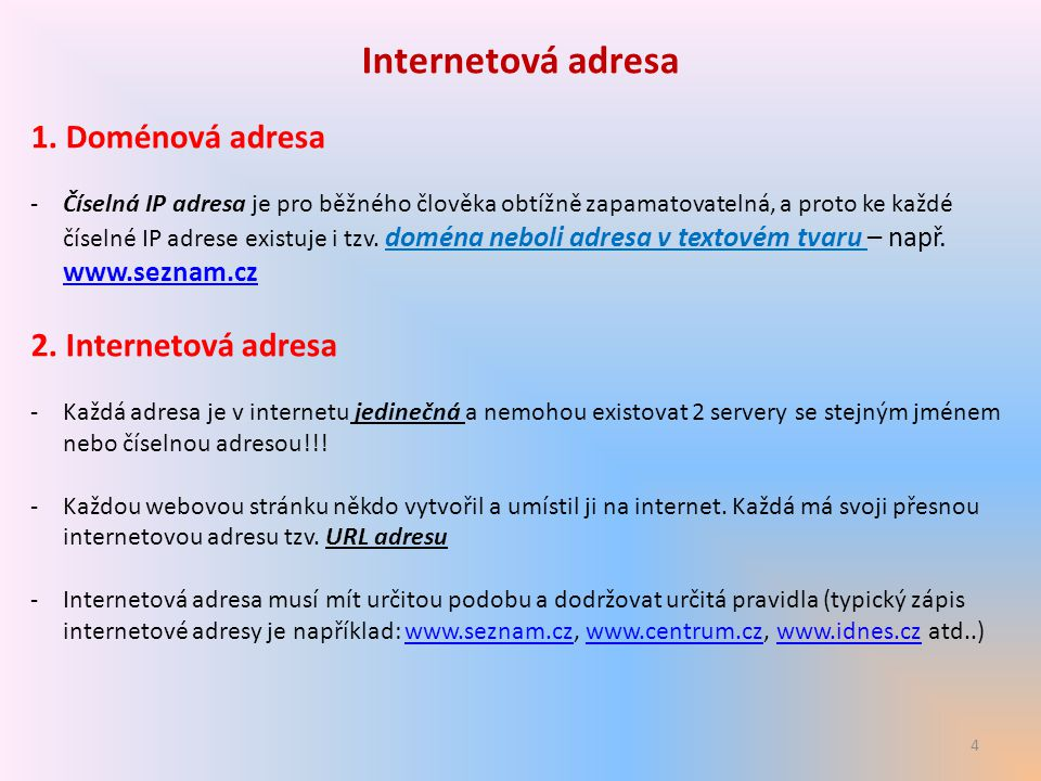 Internetová adresa 1. Doménová adresa 2. Internetová adresa