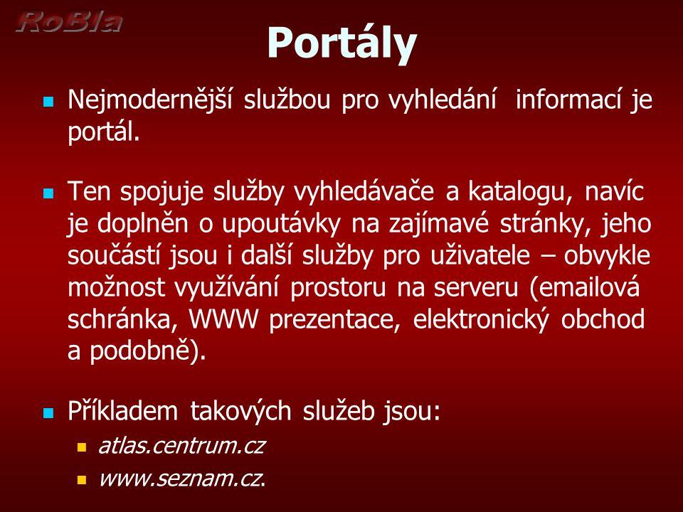 Portály Nejmodernější službou pro vyhledání informací je portál.