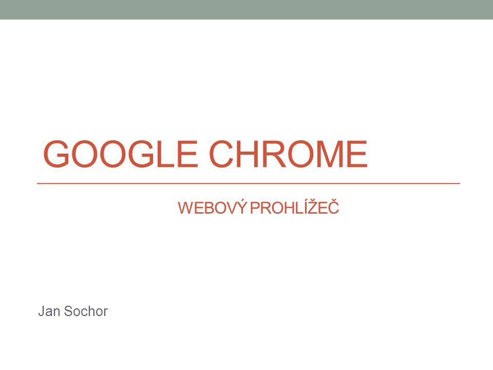 Google chrome Webový prohlížeč Jan Sochor